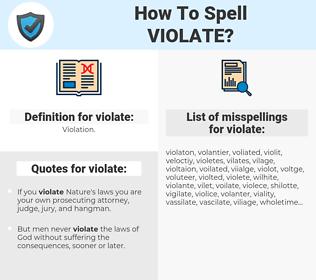 violate, spellcheck violate, how to spell violate, how do you spell violate, correct spelling for violate