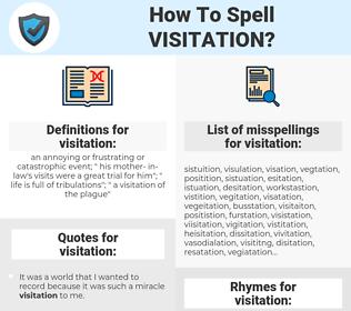 visitation, spellcheck visitation, how to spell visitation, how do you spell visitation, correct spelling for visitation