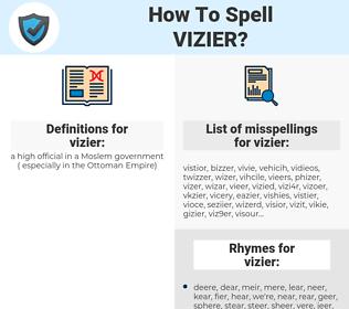 vizier, spellcheck vizier, how to spell vizier, how do you spell vizier, correct spelling for vizier