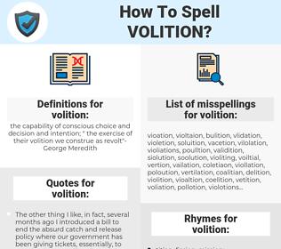 volition, spellcheck volition, how to spell volition, how do you spell volition, correct spelling for volition