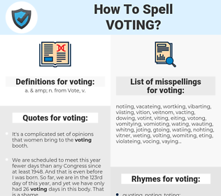 voting, spellcheck voting, how to spell voting, how do you spell voting, correct spelling for voting