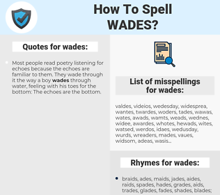 wades, spellcheck wades, how to spell wades, how do you spell wades, correct spelling for wades