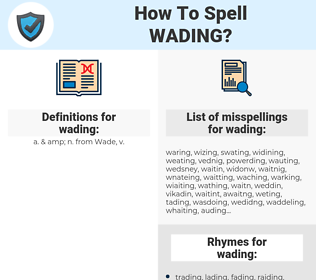 wading, spellcheck wading, how to spell wading, how do you spell wading, correct spelling for wading
