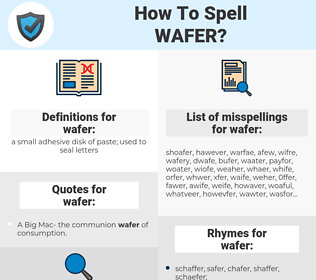 wafer, spellcheck wafer, how to spell wafer, how do you spell wafer, correct spelling for wafer