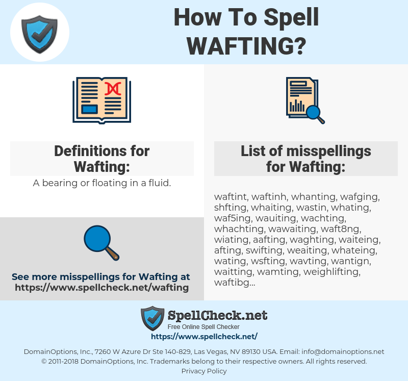 Wafting, spellcheck Wafting, how to spell Wafting, how do you spell Wafting, correct spelling for Wafting