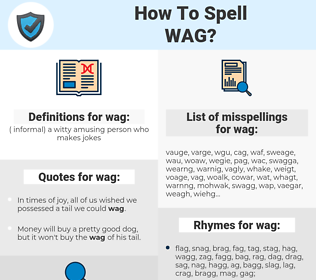wag, spellcheck wag, how to spell wag, how do you spell wag, correct spelling for wag