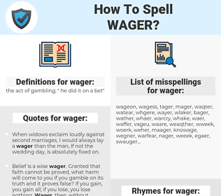 wager, spellcheck wager, how to spell wager, how do you spell wager, correct spelling for wager