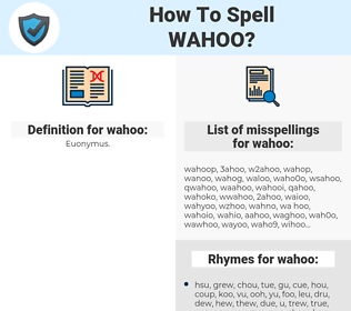 wahoo, spellcheck wahoo, how to spell wahoo, how do you spell wahoo, correct spelling for wahoo