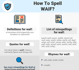 waif, spellcheck waif, how to spell waif, how do you spell waif, correct spelling for waif