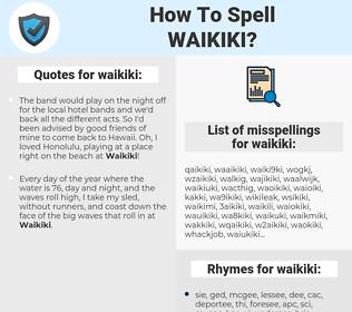 waikiki, spellcheck waikiki, how to spell waikiki, how do you spell waikiki, correct spelling for waikiki