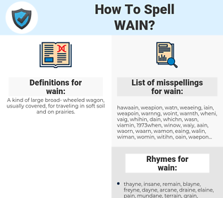 wain, spellcheck wain, how to spell wain, how do you spell wain, correct spelling for wain