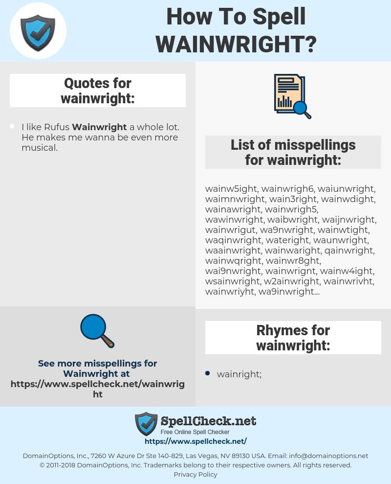 wainwright, spellcheck wainwright, how to spell wainwright, how do you spell wainwright, correct spelling for wainwright
