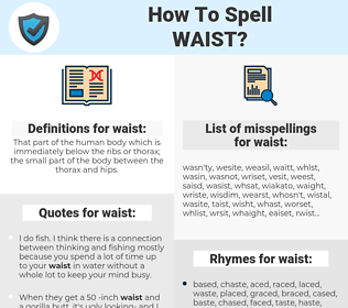 waist, spellcheck waist, how to spell waist, how do you spell waist, correct spelling for waist