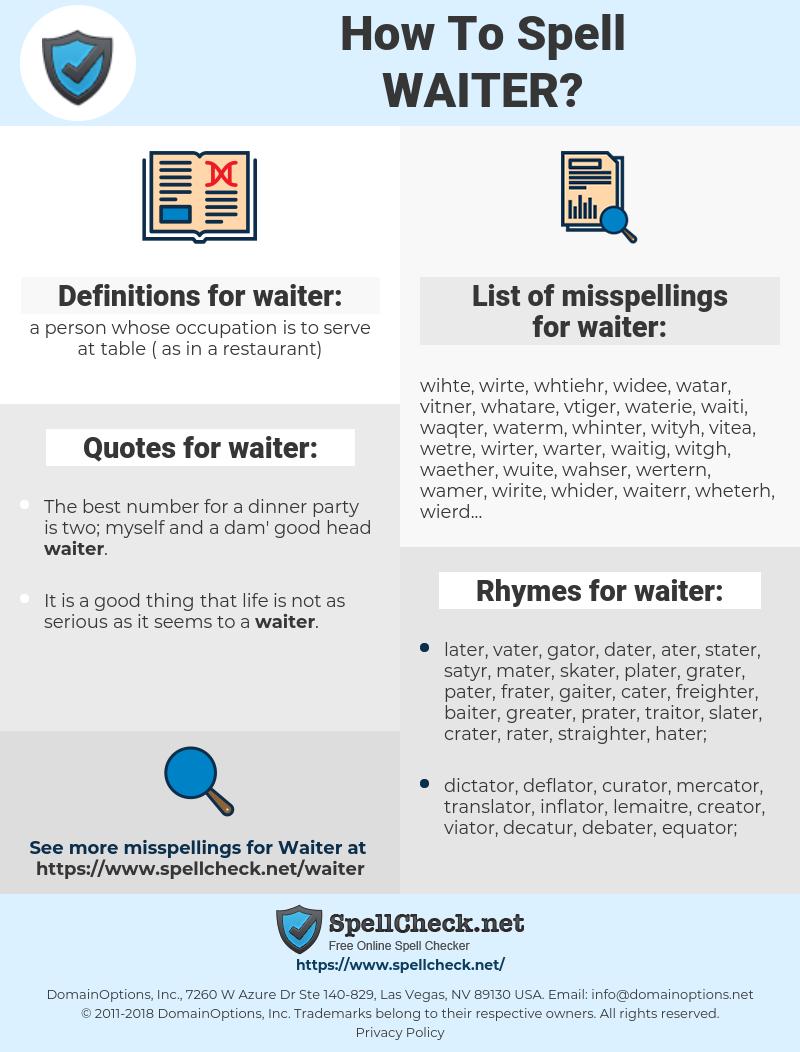 waiter, spellcheck waiter, how to spell waiter, how do you spell waiter, correct spelling for waiter