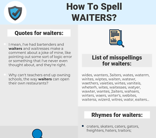 waiters, spellcheck waiters, how to spell waiters, how do you spell waiters, correct spelling for waiters
