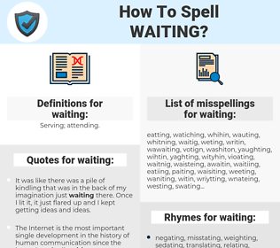 waiting, spellcheck waiting, how to spell waiting, how do you spell waiting, correct spelling for waiting