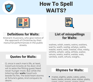 Waits, spellcheck Waits, how to spell Waits, how do you spell Waits, correct spelling for Waits