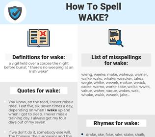 wake, spellcheck wake, how to spell wake, how do you spell wake, correct spelling for wake