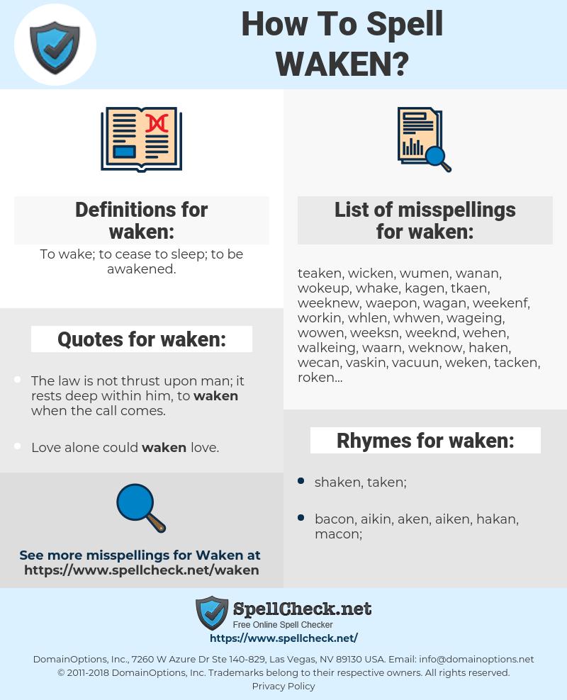 waken, spellcheck waken, how to spell waken, how do you spell waken, correct spelling for waken
