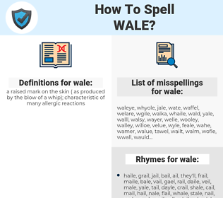 wale, spellcheck wale, how to spell wale, how do you spell wale, correct spelling for wale