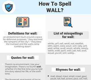 wall, spellcheck wall, how to spell wall, how do you spell wall, correct spelling for wall