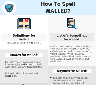walled, spellcheck walled, how to spell walled, how do you spell walled, correct spelling for walled