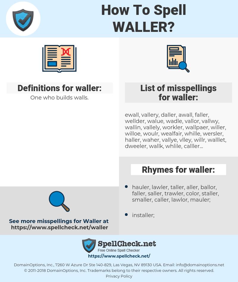 waller, spellcheck waller, how to spell waller, how do you spell waller, correct spelling for waller