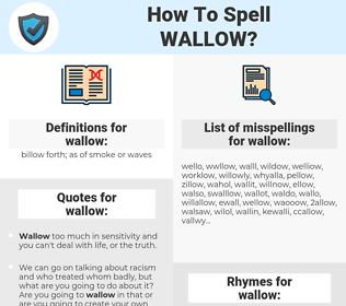 wallow, spellcheck wallow, how to spell wallow, how do you spell wallow, correct spelling for wallow