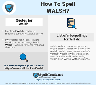 Walsh, spellcheck Walsh, how to spell Walsh, how do you spell Walsh, correct spelling for Walsh