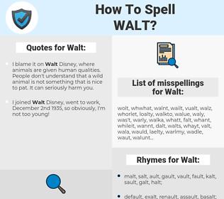 Walt, spellcheck Walt, how to spell Walt, how do you spell Walt, correct spelling for Walt