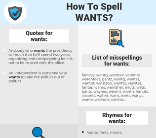 wants, spellcheck wants, how to spell wants, how do you spell wants, correct spelling for wants