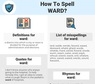 ward, spellcheck ward, how to spell ward, how do you spell ward, correct spelling for ward