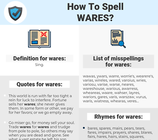 wares, spellcheck wares, how to spell wares, how do you spell wares, correct spelling for wares