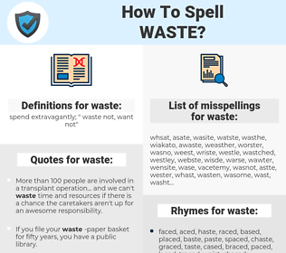 waste, spellcheck waste, how to spell waste, how do you spell waste, correct spelling for waste