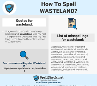 wasteland, spellcheck wasteland, how to spell wasteland, how do you spell wasteland, correct spelling for wasteland