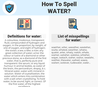 water, spellcheck water, how to spell water, how do you spell water, correct spelling for water