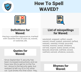 Waved, spellcheck Waved, how to spell Waved, how do you spell Waved, correct spelling for Waved