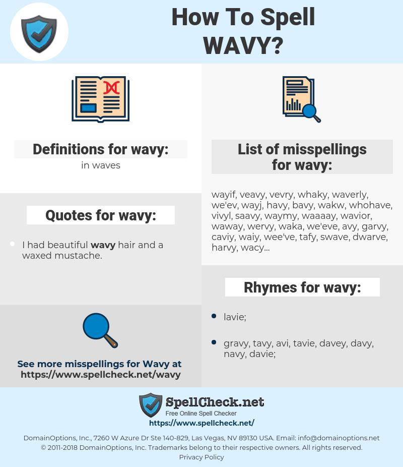 wavy, spellcheck wavy, how to spell wavy, how do you spell wavy, correct spelling for wavy