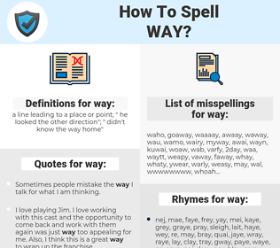 way, spellcheck way, how to spell way, how do you spell way, correct spelling for way