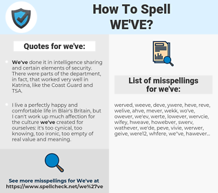 we've, spellcheck we've, how to spell we've, how do you spell we've, correct spelling for we've