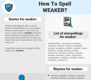 weaker, spellcheck weaker, how to spell weaker, how do you spell weaker, correct spelling for weaker
