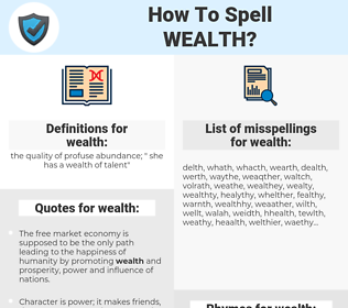 wealth, spellcheck wealth, how to spell wealth, how do you spell wealth, correct spelling for wealth