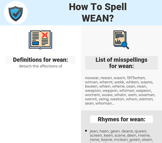 wean, spellcheck wean, how to spell wean, how do you spell wean, correct spelling for wean