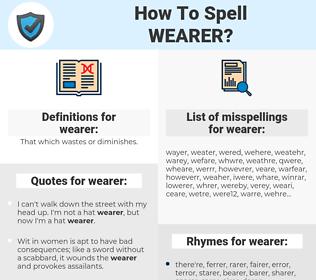 wearer, spellcheck wearer, how to spell wearer, how do you spell wearer, correct spelling for wearer