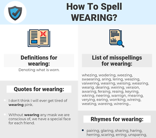 wearing, spellcheck wearing, how to spell wearing, how do you spell wearing, correct spelling for wearing