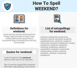 weekend, spellcheck weekend, how to spell weekend, how do you spell weekend, correct spelling for weekend