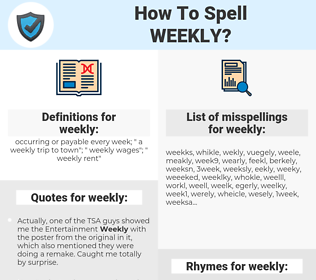 weekly, spellcheck weekly, how to spell weekly, how do you spell weekly, correct spelling for weekly