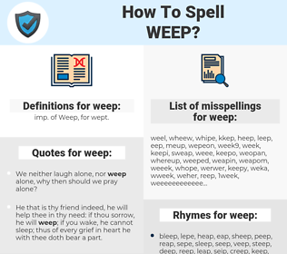 weep, spellcheck weep, how to spell weep, how do you spell weep, correct spelling for weep