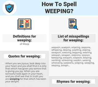 weeping, spellcheck weeping, how to spell weeping, how do you spell weeping, correct spelling for weeping