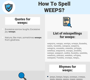weeps, spellcheck weeps, how to spell weeps, how do you spell weeps, correct spelling for weeps